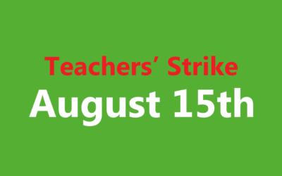 August 15th – Teacher's Strike
